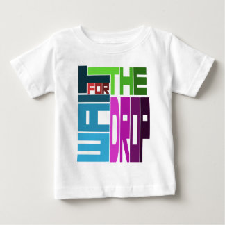 WAIT for the DROP Baby T-Shirt