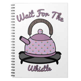 Wait For The Whistle Spiral Note Book
