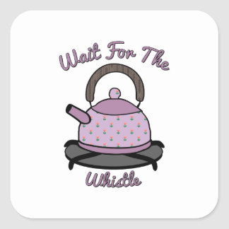 Wait For The Whistle Square Sticker