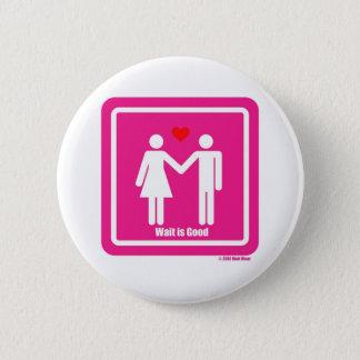 Wait Is Good Valentine Day Special 6 Cm Round Badge