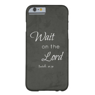 Wait on the Lord Bible Verse Barely There iPhone 6 Case