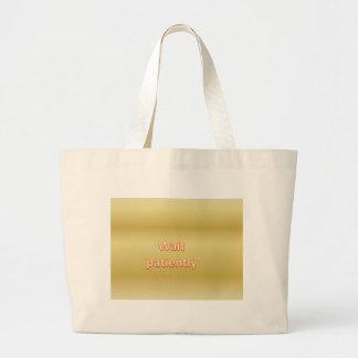 Wait patiently jumbo tote bag