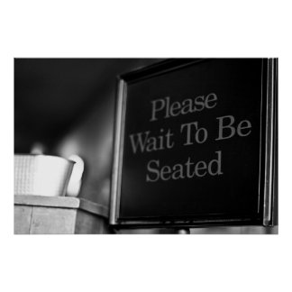 Wait to be seated Poster