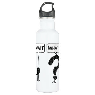 Wait, What? 710 Ml Water Bottle