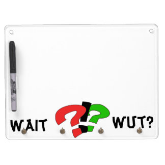 Wait. Wut? Seriously? Dry Erase Board With Key Ring Holder