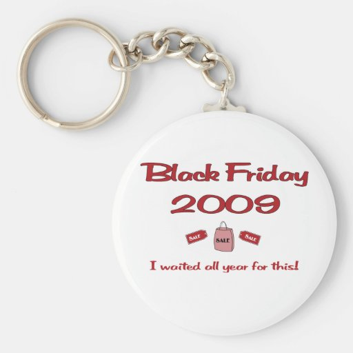 Waited all year for Black Friday shopping Key Chain