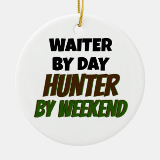 Waiter by Day Hunter by Weekend Christmas Ornament