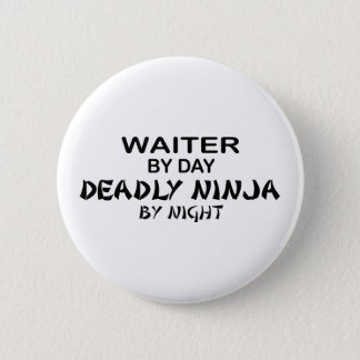 Waiter Deadly Ninja by Night 6 Cm Round Badge