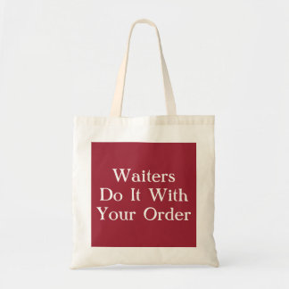 Waiters Do It With Your Order