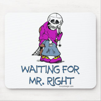 Waiting For Mr.Right Mouse Pad