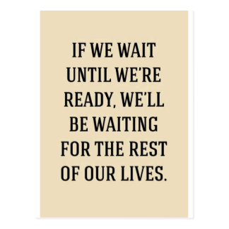 WAITING FOR THE REST OUR LIVES MOTIVATIONAL SAYING POSTCARD