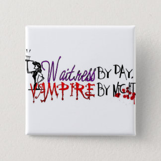 Waitress by Day, Vampire by night 15 Cm Square Badge