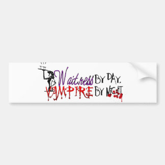 Waitress by Day, Vampire by night Bumper Sticker