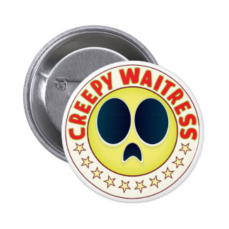 Waitress Creepy 6 Cm Round Badge