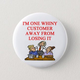 WAITRESS cudtomer joke 6 Cm Round Badge