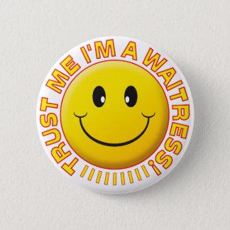 Waitress Trust Me Smiley 6 Cm Round Badge