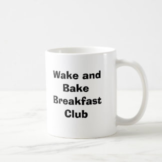 Wake and Bake Breakfast Club Coffee Mug