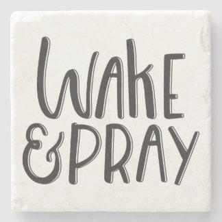 Wake and Pray | Coaster