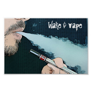 Wake and Vape Vaping Smoking Poster