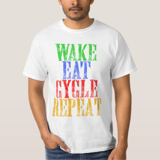 WAKE EAT CYCLE REPEAT T-Shirt