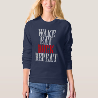 WAKE EAT ROCK REPEAT (wht) Sweatshirt