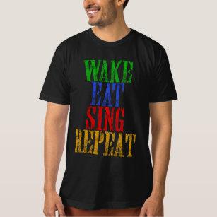 Wake Eat Sing Repeat T-Shirt