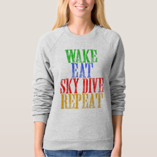 WAKE EAT SKYDIVE REPEAT SWEATSHIRT