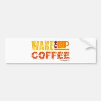 Wake me for coffee car bumper sticker
