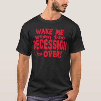 Wake Me Recession T-Shirt