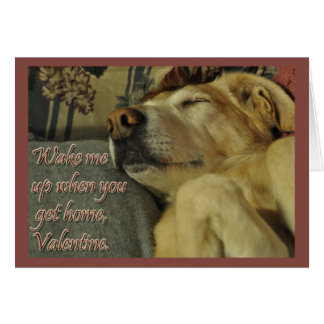 Wake Me Up When You Get Home, Valentine v.2 Greeting Card