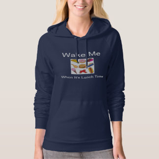 Wake Me When It's Lunch Time! Hooded Sweatshirts