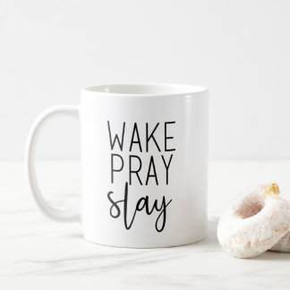 Wake Pray Slay Coffee Mug