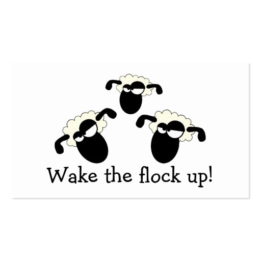 """Wake The Flock Up!"" Business Cards"