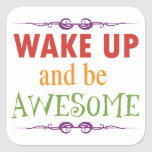Wake Up and be Awesome Square Stickers