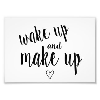 Wake up and make up photo print