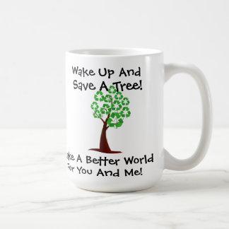 Wake Up And Save A Tree Mug