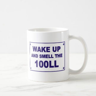 Wake Up and Smell the 100LL Classic White Coffee Mug