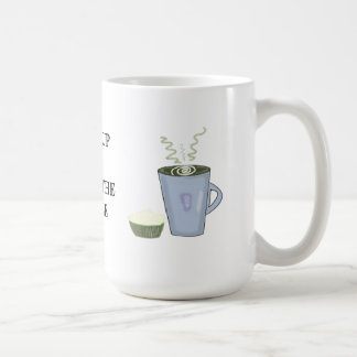 Wake Up and Smell the Coffee Classic White Coffee Mug