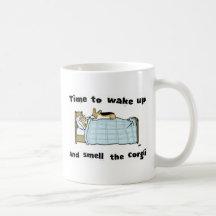 Wake Up and Smell the Corgi Mugs