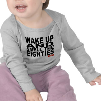 Wake Up and Smell the Eighties Shirt