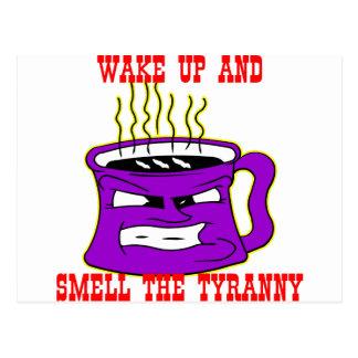 Wake Up And Smell The Tyranny Postcard