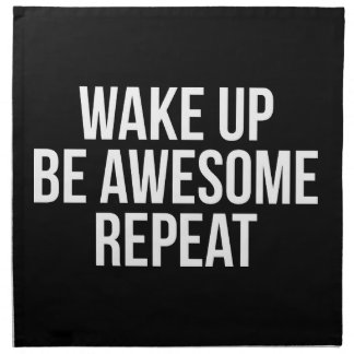 Wake Up, Be Awesome, Repeat - Inspirational Napkin