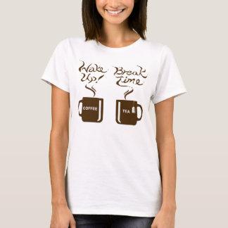 Wake up! break time copy T-Shirt