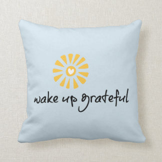 Wake Up Grateful Pillow