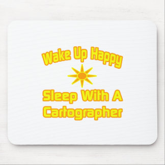 Wake Up Happy Sleep With a Cartographer Mousepads