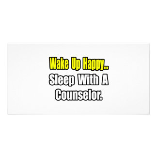 Wake Up Happy...Sleep With A Counsellor Photo Greeting Card