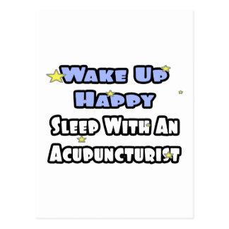Wake Up Happy .. Sleep With an Acupuncturist Postcard