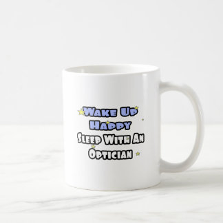 Wake Up Happy .. Sleep With an Optician Basic White Mug