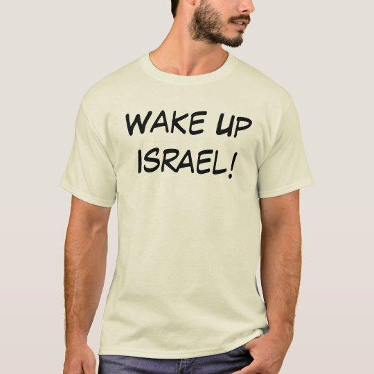 Wake Up Israel! T-Shirt