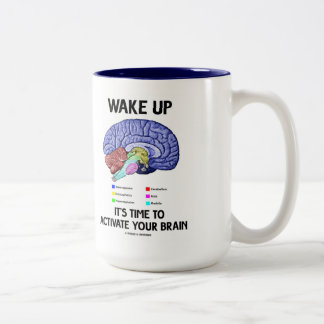 Wake Up It's Time To Activate Your Brain (Humor) Two-Tone Coffee Mug